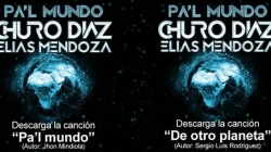Descarga Pa'l mundo y De otro planeta , lo nuevo de CHURO DIAZ & ELIAS MENDOZA