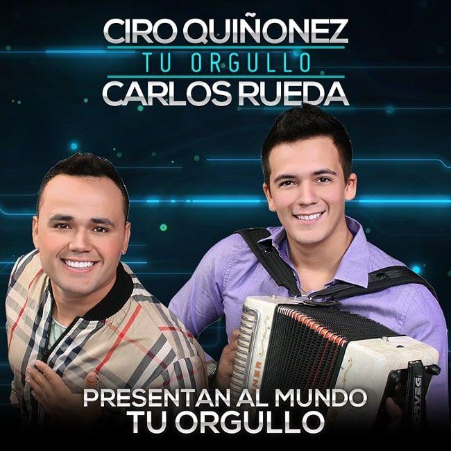CIRO QUIÑONEZ Y CARLOS RUEDA - TU ORGULLO
