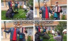 LUIS MATEUS GRABA VÍDEO CLIP DE  'SE NOS ACABÓ EL AMOR'