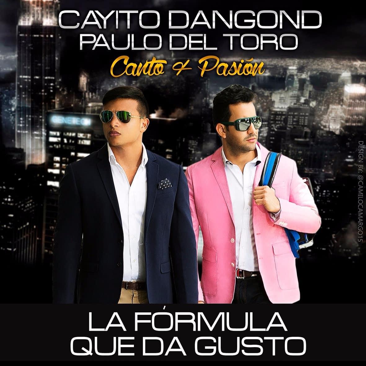 CAYITO DANGOND & PAULO DEL TORO LA FÓRMULA QUE DA GUSTO