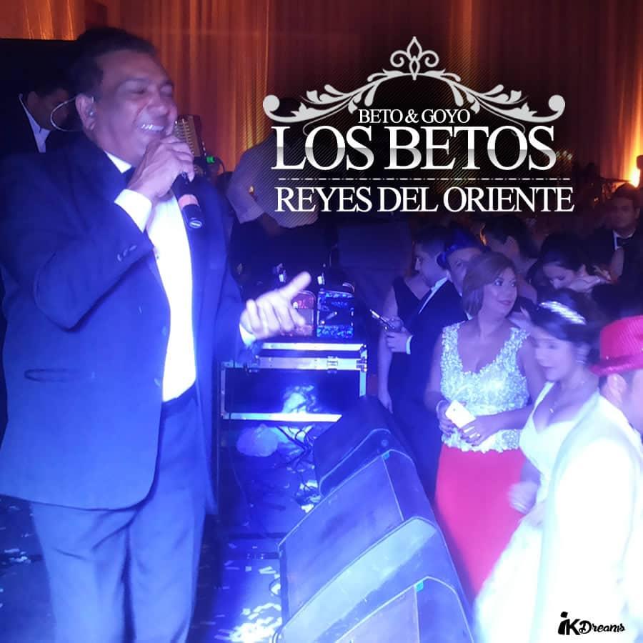 LOS BETOS: REYES DEL ORIENTE