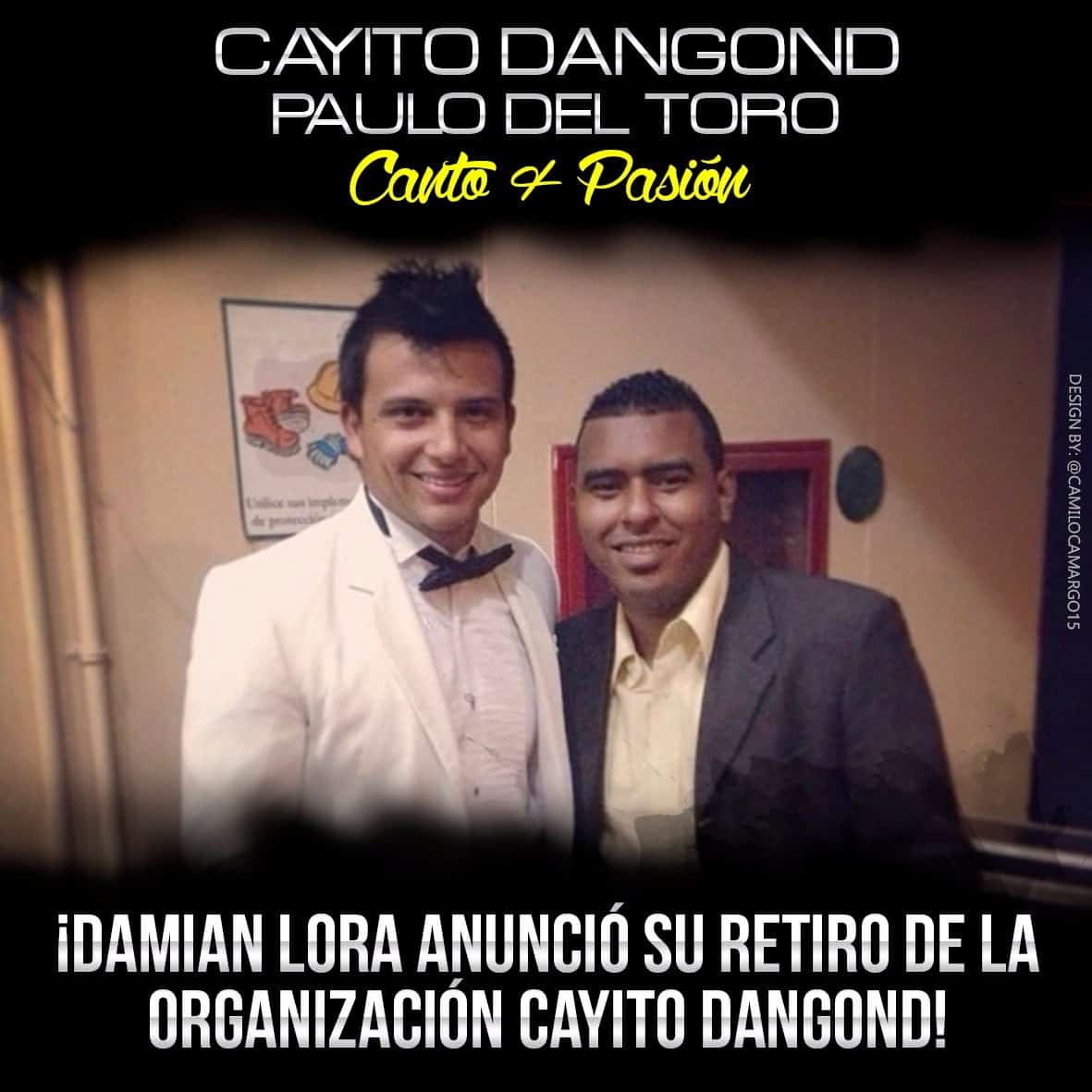 ¡DAMIAN LORA ANUNCIÓ SU RETIRO DE LA ORGANIZACIÓN CAYITO DANGOND!