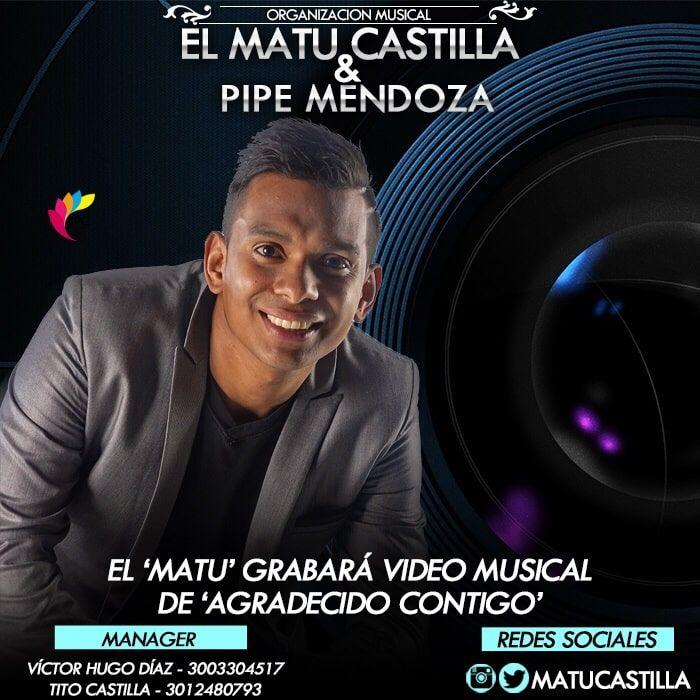 EL MATU CASTILLA DIAZ GRABARA VÍDEO MUSICAL DE AGRADECIDO CONTIGO