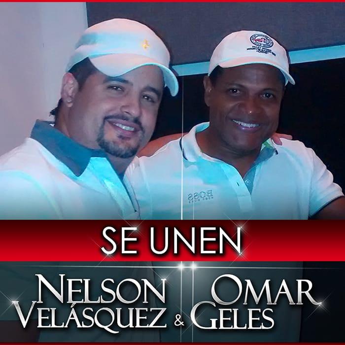 Se unen Nelson Velásquez & Omar Geles. Av(1)