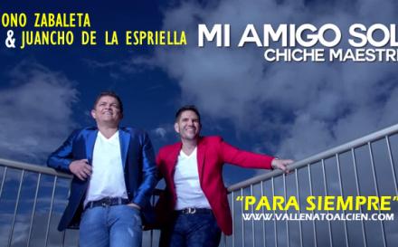 """Descarga """"Mi amigo sol"""" segundo anticipo del Mono Zabaleta & Juancho de la Espriella Para Siempre"""