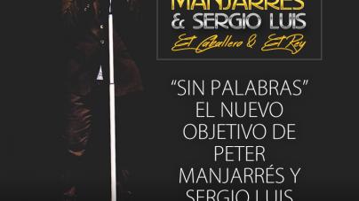 """""""Sin Palabras"""" El nuevo objetivo de Peter Manjarrés y Sergio Luis"""