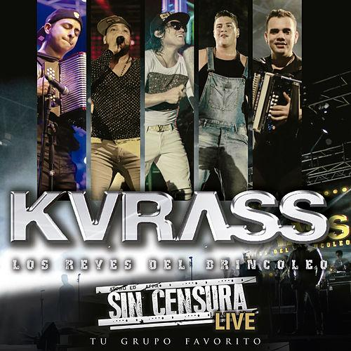 Sin Censura Live Kvrass