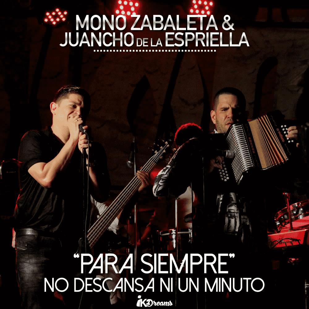 """MONO ZABALETA & JUANCHO DE LA ESPRIELLA; """"PARA SIEMPRE"""" NO DESCANSA NI UN MINUTO"""