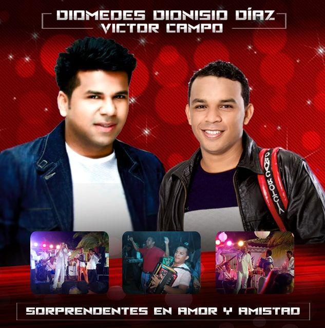Diomedes Dionisio Diaz & Victor Campo Sorprendentes en  Amor y Amistad