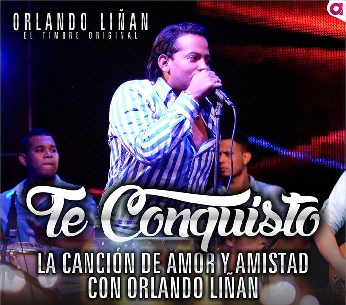 Te conquisto Orlando Liñan