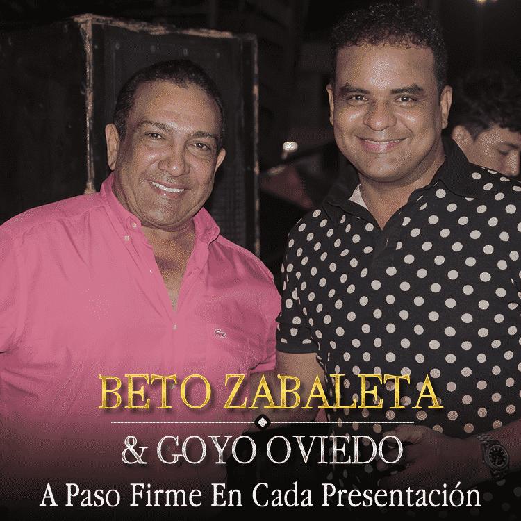 Beto Zabaleta y Goyo Oviedo A Paso Firme En Cada Presentación