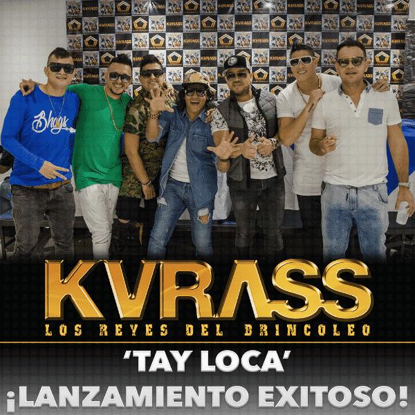 Lanzamiento Exitoso del Grupo Kvrass 'Tay Loca'