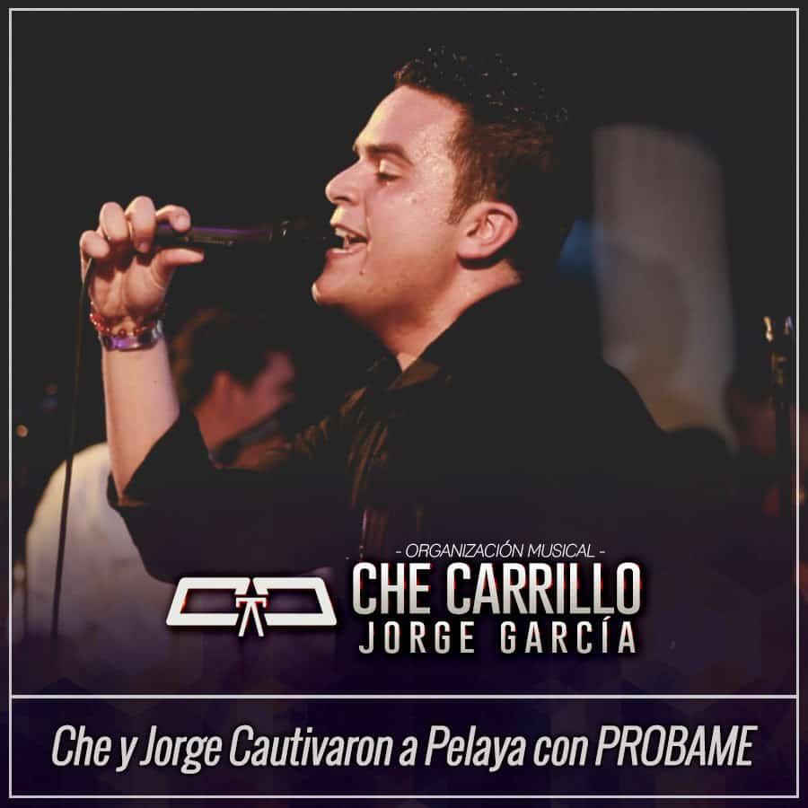 Che Carrillo y Jorge García Cautivaron a Pelaya con PROBAME
