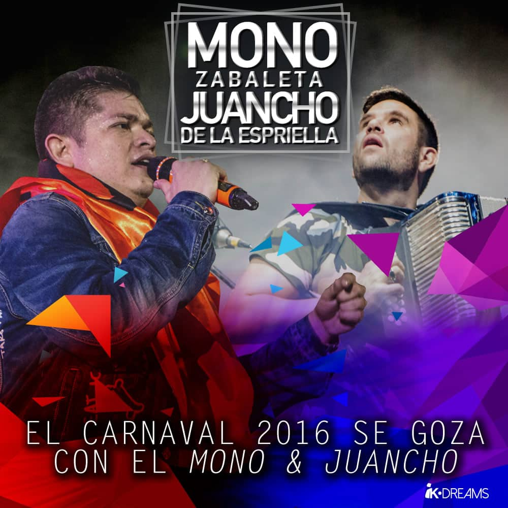 EL CARNAVAL 2016 SE GOZA CON EL MONO ZABALETA & JUANCHO DE LA ESPRIELLA