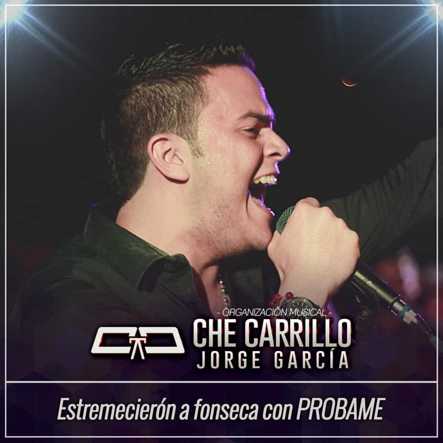 Che Carrillo y Jorge García estremecierón a Fonseca con Probame