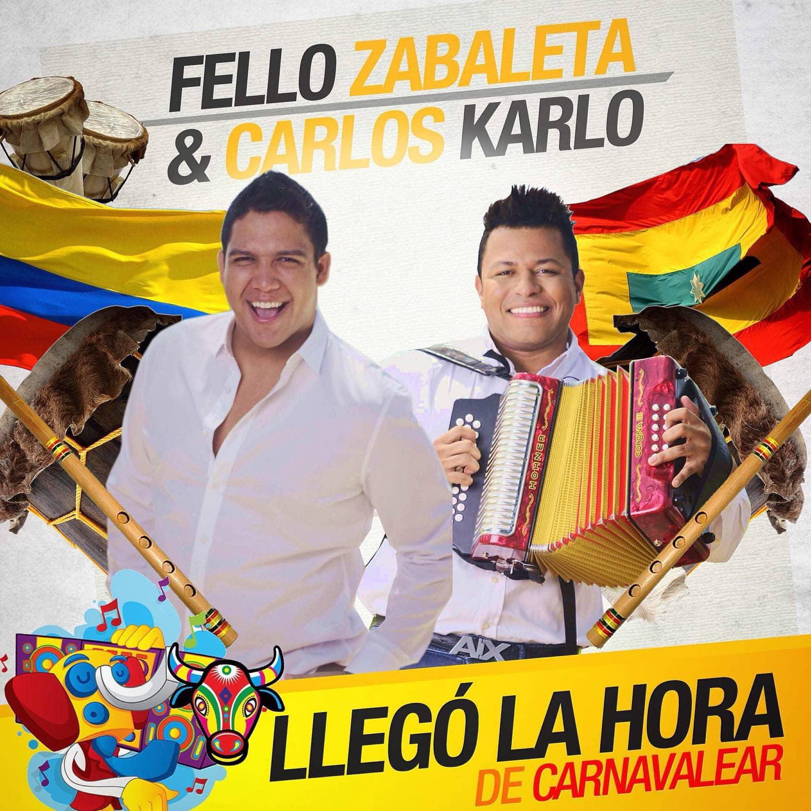 Fello Zabaleta + Carlos Karlo Llegó La Hora De Carnavalear