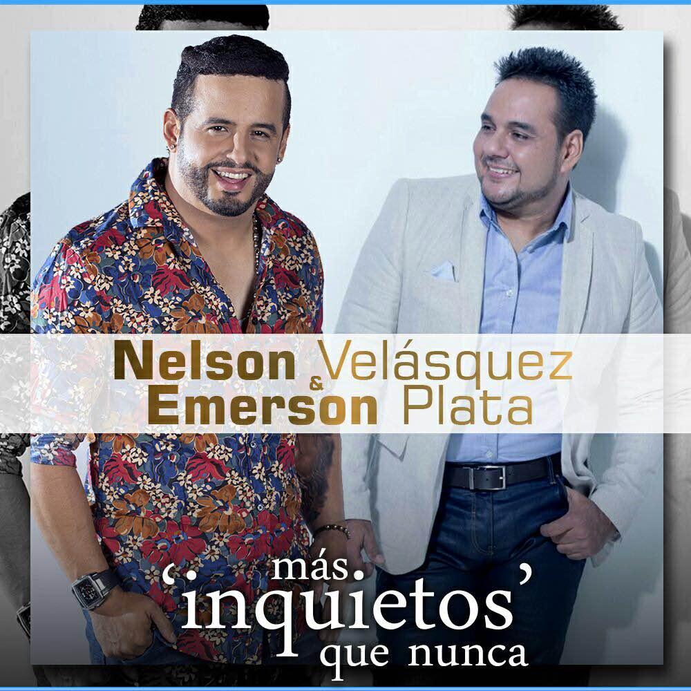 Nelson Velásquez & Emerson Plata: Más 'inquietos' que nunca