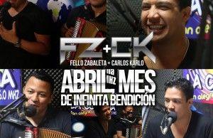 Abril, mes de bendición para Fello Zabaleta & Carlos Karlos