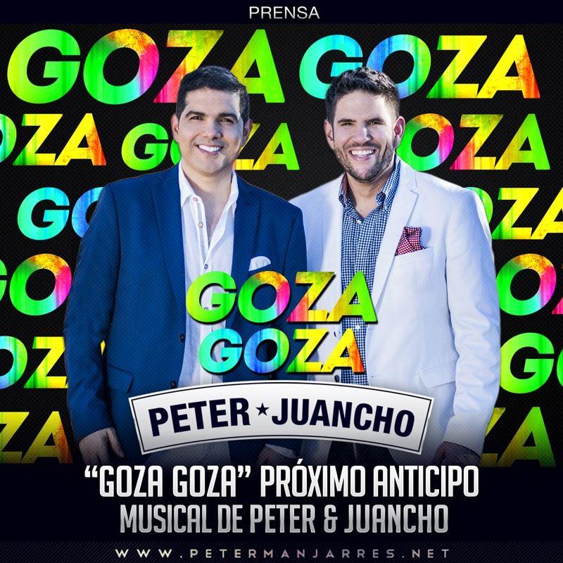 """Goza Goza"" próximo anticipo musical de PETER & JUANCHO"