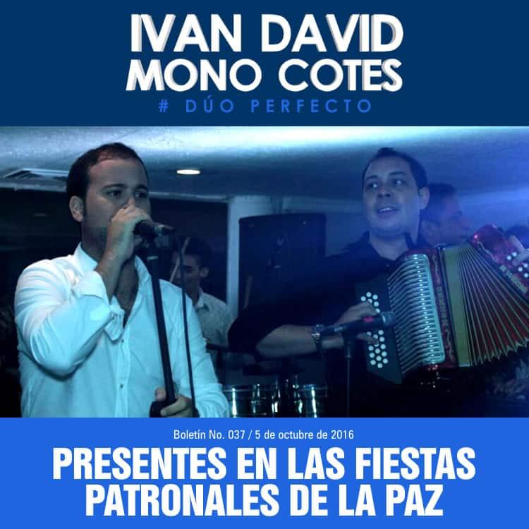 Iván David & Mono Cotes presentes en las fiestas patronales de La Paz
