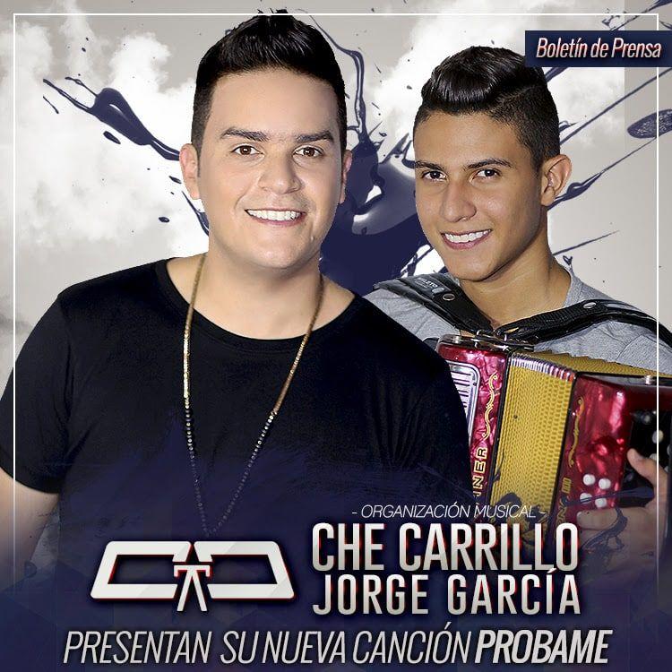 Probame el nuevo sencillo de Che Carrillo & Jorge Garcia