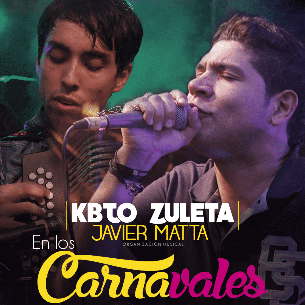 Kbto Zuleta & Javier Matta En Los Carnavales