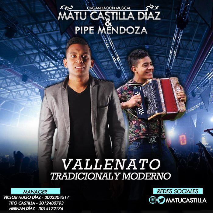 Matu Castilla Diaz y Pipe Mendoza vallenato tradicional y moderno
