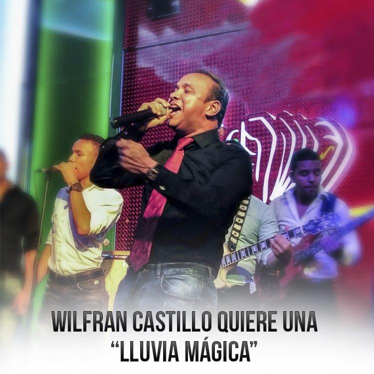"""WILFRAN CASTILLO QUIERE UNA """"LLUVIA MÁGICA"""""""