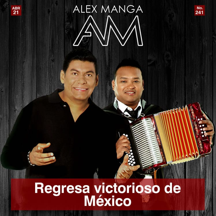 Alex Manga regresa victorioso de México