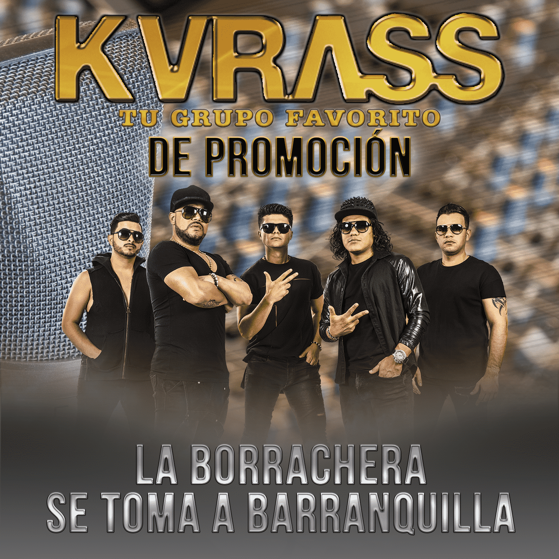 Grupo Kvrass La Borrachera Se Toma A Barranquilla