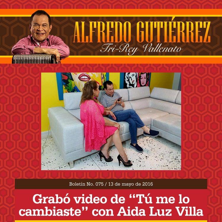 """ALFREDO GUTIÉRREZ grabó video de """"Tú me lo cambiaste"""" con Aida Luz Villa"""