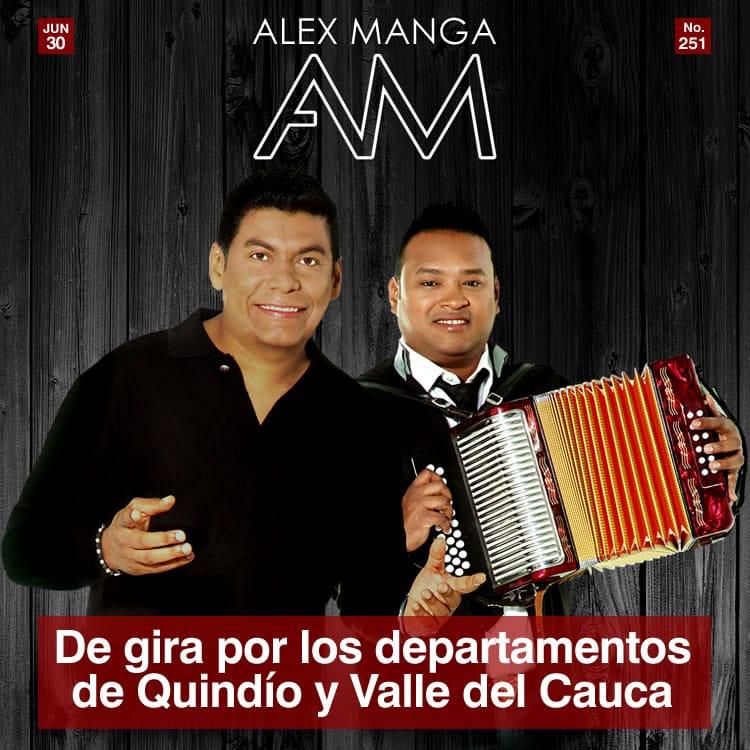 ALEX MANGA de gira por los departamentos de Quindío y Valle del Cauca