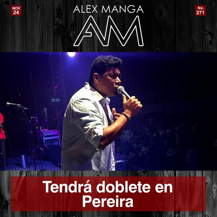 Alex Manga tendrá doblete en Pereira