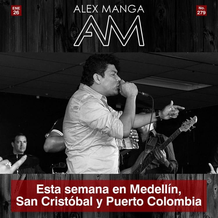 Alex Manga esta semana en Medellín, San Cristóbal y Puerto Colombia