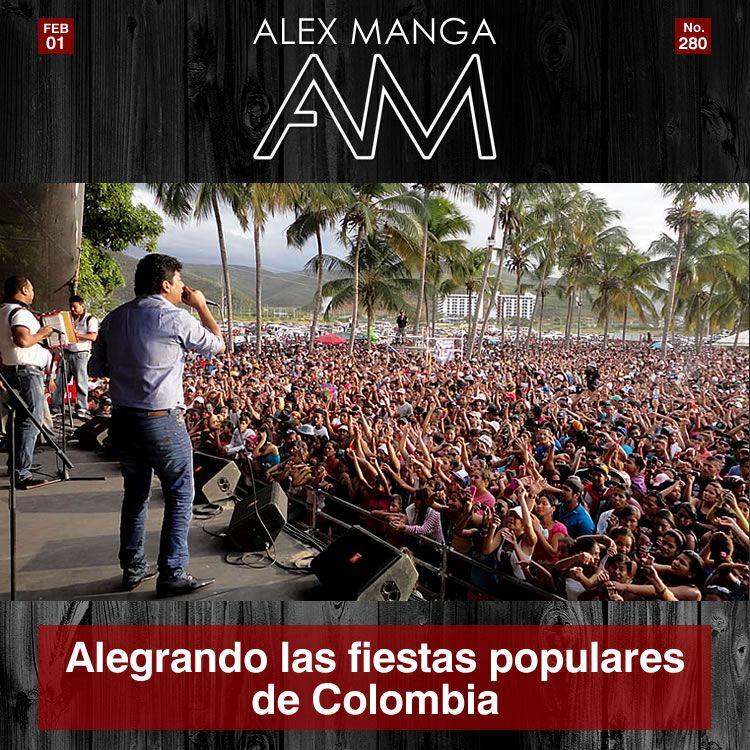 Alex Manga alegrando las fiestas populares de Colombia