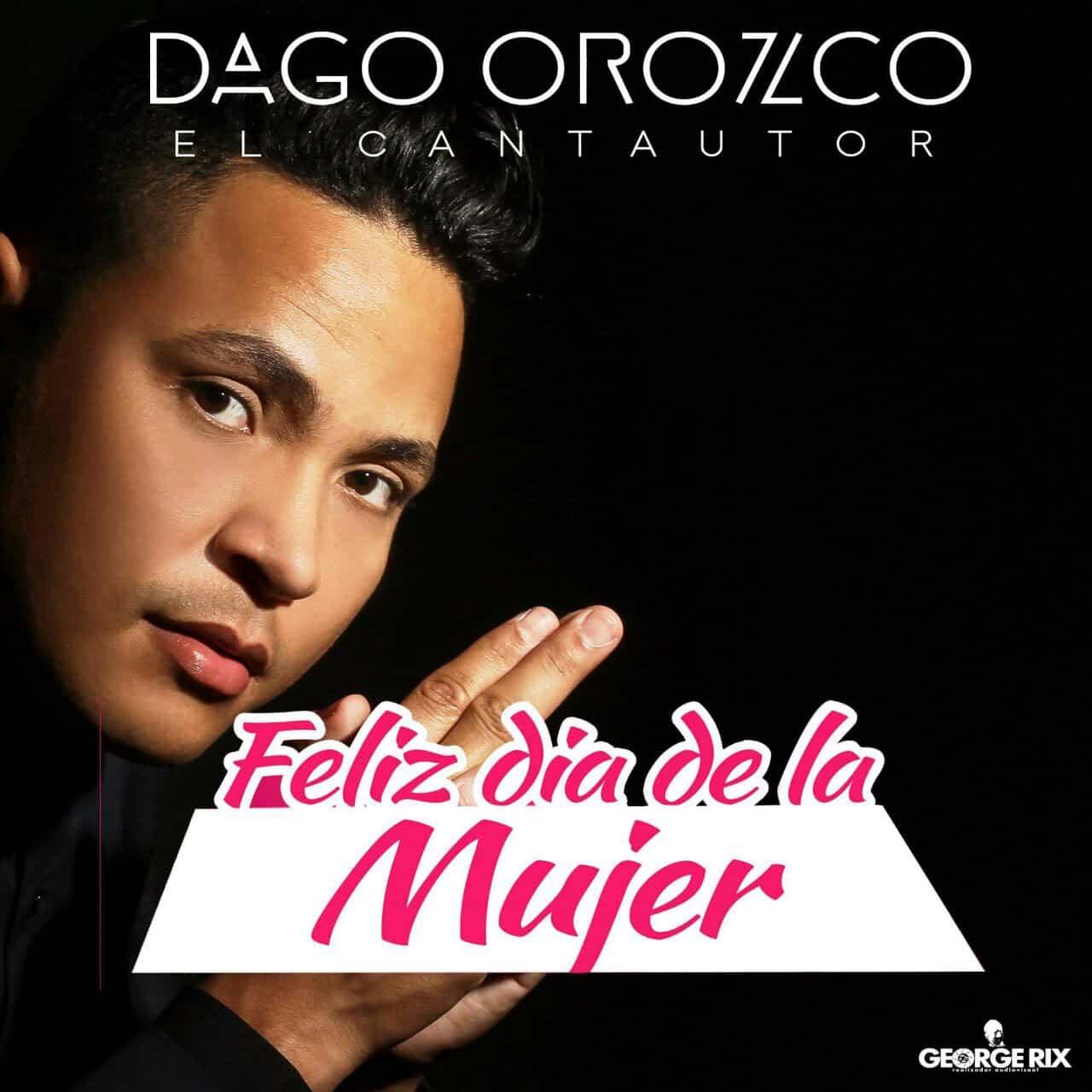 Dago Orozco felicita a la mujer en su dia