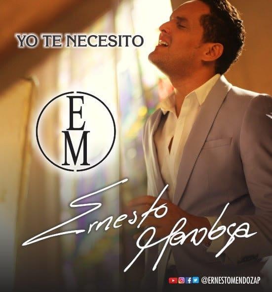 Yo te necesito Ernesto Mendoza