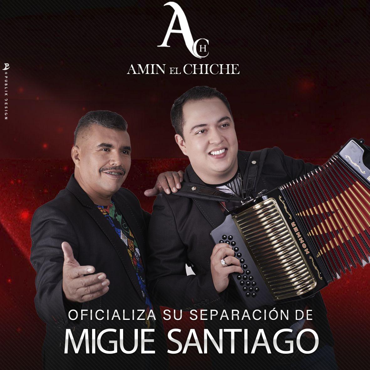 Amín el Chiche oficializa la separacion con Migue Santiago