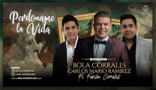 Bola Corrales ft Fabian Corrales y Carlos Mario Ramírez