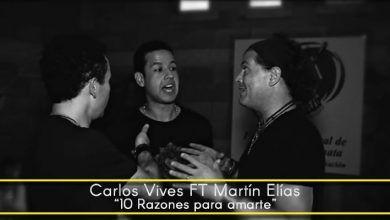10 razones para amarte Carlos Vives FT Martín Elías