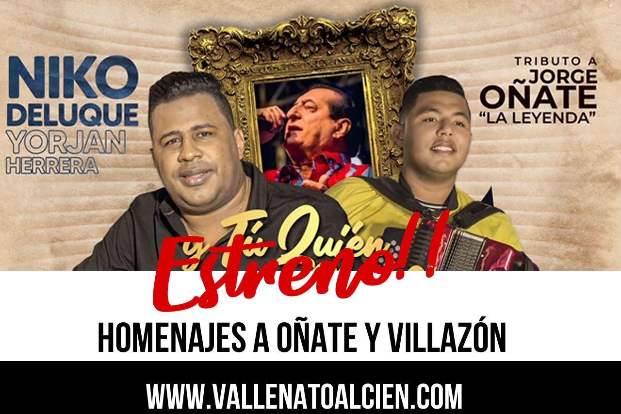 Niko Deluque y Yorjan Herrera homenaje a Oñate y Villazon