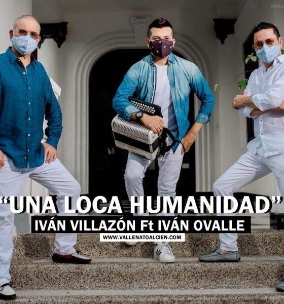 Una loca humanidad Ivan Villazón Ft Ivan Ovalle via @Vallenatoalcien