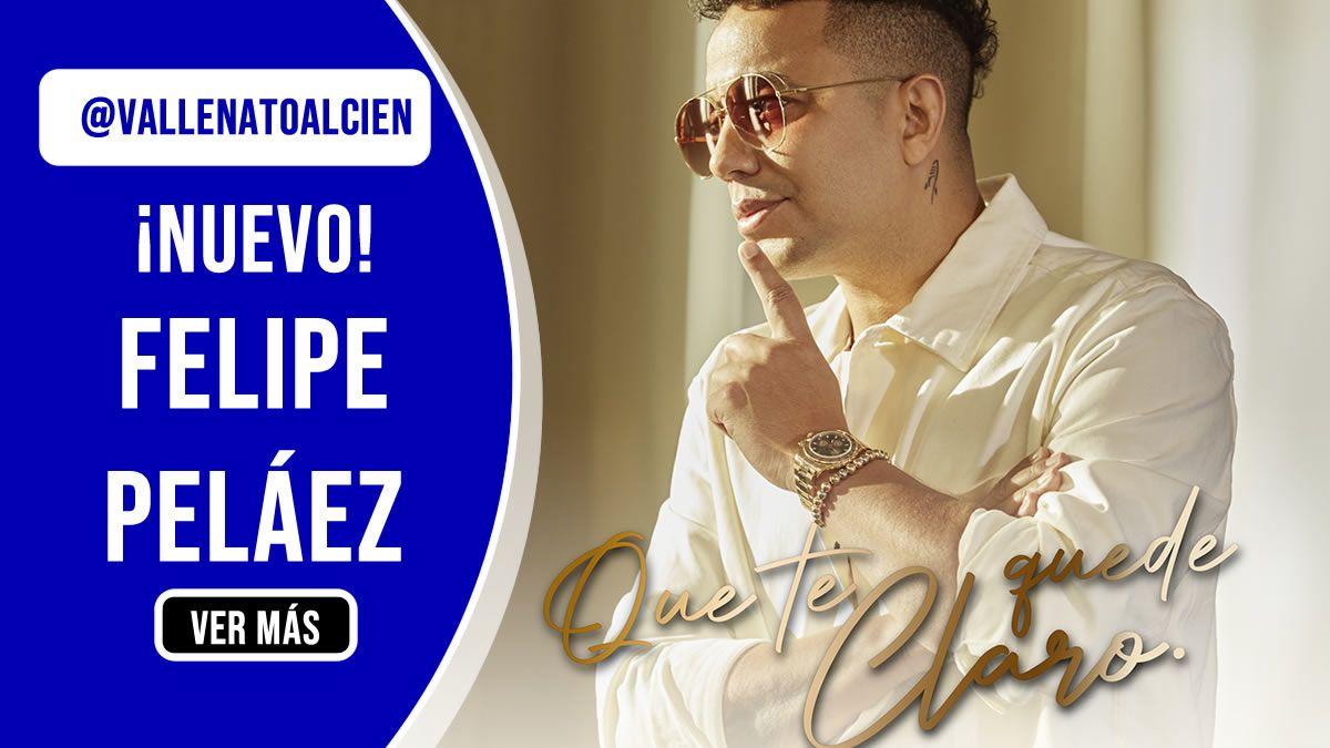 Felipe Peláez Que te quede claro