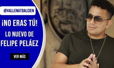 No eras tú, lo nuevo de Felipe Peláez