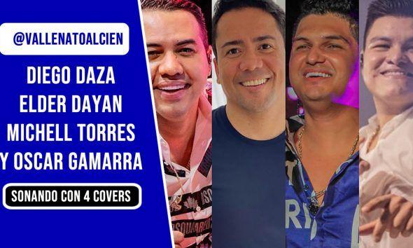 Diego Daza, Elder Dayan, Michell Torres y Oscar Gamarra Sonando con 4 Covers vallenatos
