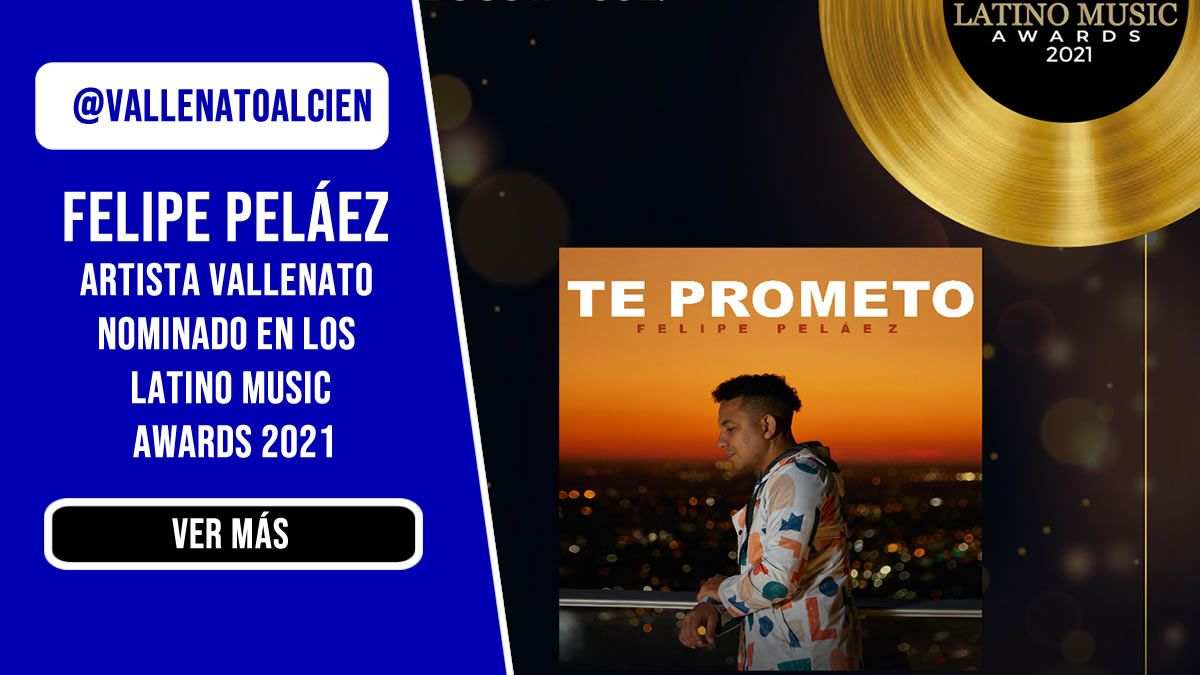 Felipe pelaez artista vallenato nominado en los latino Music Awards 2021